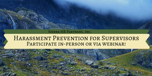Sexual Harassment, Abusive Conduct, and Discrimination Prevention Training for Supervisors