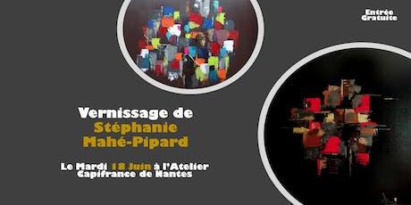 Vernissage  18 Juin à partir de 18h30 de Stéphanie MAHE PIPARD billets