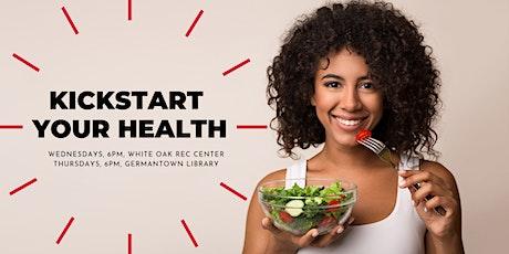 Kickstart Your Health Class at Germantown Library tickets