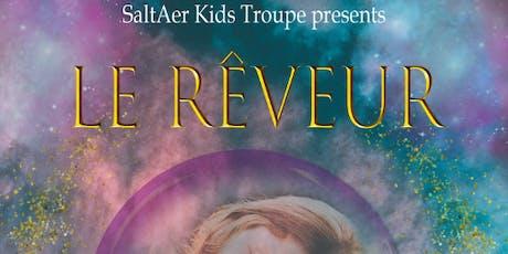 """SaltAer Kids Troupe present """"Le Reveur"""" tickets"""