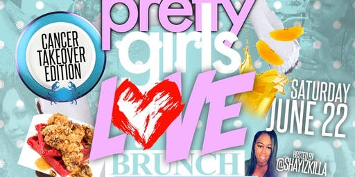 PRETTY GIRLS LOVE BRUNCH, R&B & TRAP MUSIC