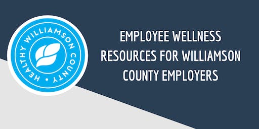 Employee Wellness Resources for Williamson County Employers