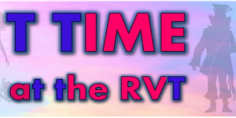 T TIME at the RVT tickets