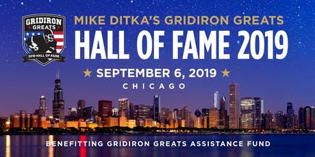 Mike Ditka's Gridiron Greats Hall of Fame Gala Chicago 2019  tickets