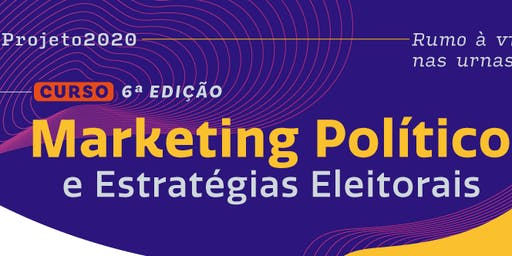 Curso de Marketing Político e Estratégias Eleitorais   6º Edição