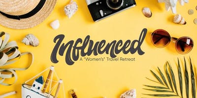 INFLUENCED: a Women's Travel Retreat with BREENY LEE!