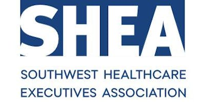 Southwest Healthcare Executives Association Educational Session