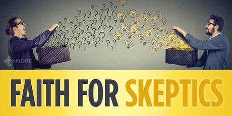 Faith for Skeptics - Apologetic Answers to Philosophical Objections to Faith tickets