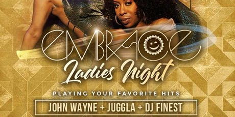 Embrace Ladies Night at 02 Lounge w/ John Wayne, Juggla & Finest tickets