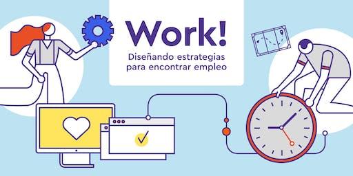 WORK! Diseñando estrategias para encontrar empleo.
