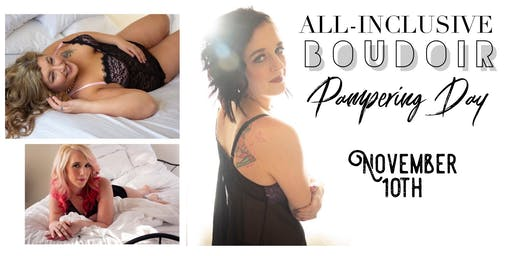 All-Inclusive Boudoir Pampering Day!