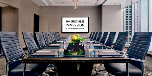 10X Business Immersion - A Retreat For Entrepreneurs