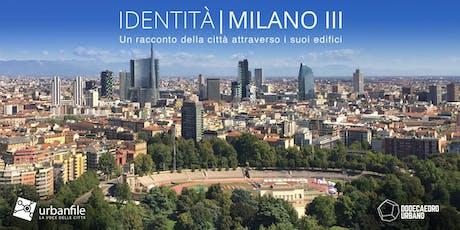 Identità Milano - Reinterpretare gli edifici - VETRA BUILDING: IL CANTIERE  biglietti