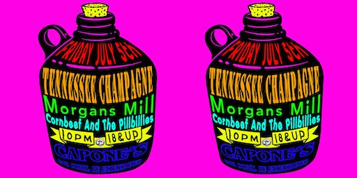Tennessee Champagne with Morgans Mill and Cornbeef and the Pillbillies