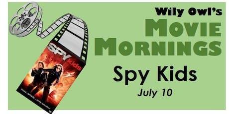 Wily Owl's Movie Mornings - SPY KIDS tickets