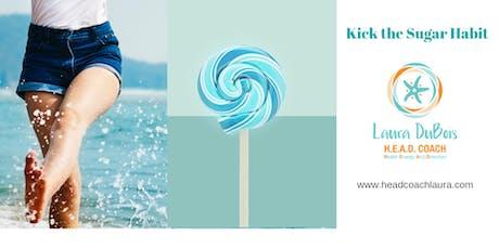 Kick the Sugar Habit! tickets