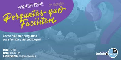 Workshop Perguntas que Facilitam - 7ª Edição