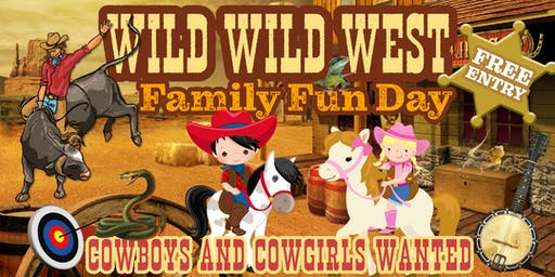 WILD WILD WEST FAMILY FUN DAY - Petting Zoo, Pony Rides, Bull Riding & more