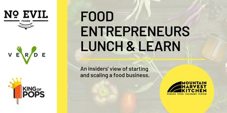 Food Entrepreneurs Lunch & Learn: Starting and Scaling a Food Business tickets
