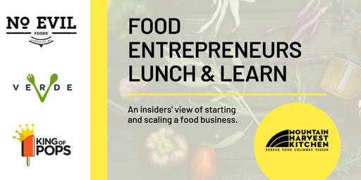 Food Entrepreneurs Lunch & Learn: Starting and Scaling a Food Business