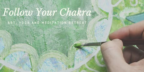 Follow Your Chakra Art, Yoga and Meditation Retreat tickets
