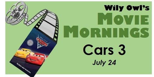 Wily Owl's Movie Mornings - CARS 3