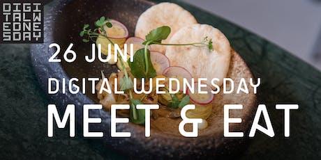 Digital Wednesday - MEET & EAT 26 juni 2019 tickets