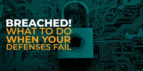 BREACHED! What to Do When Your Defenses Fail tickets