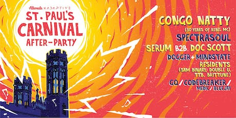 Carnival After-Party » Congo Natty, SpectraSoul, Serum b2b Doc Scott, Dogger & Mindstate tickets