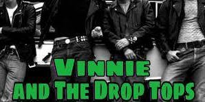 Vinnie & The Drop Tops