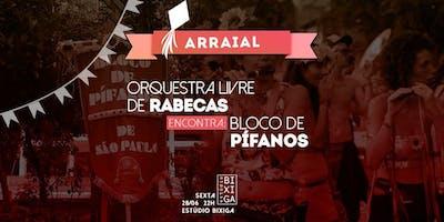 28/06 - ARRAIAL DA ORQUESTRA LIVRE DE RABECAS + BLOCO DE PÍFANOS NO ESTÚDIO BIXIGA