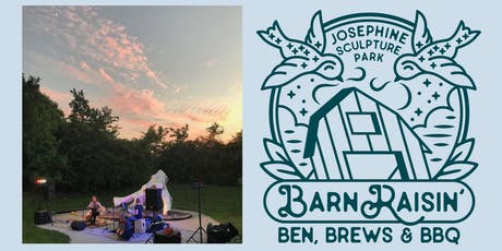 Barn Raisin' with Ben, Brews & BBQ: a fundraiser for Josephine Sculpture Park tickets