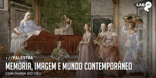 27/06 - PALESTRA: MEMÓRIA, IMAGEM E MUNDO CONTEMPORÂNEO NO LAB MUNDO PENSANTE