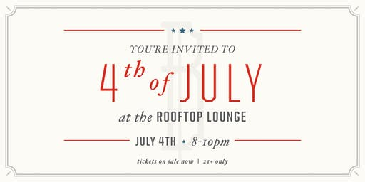 4th of July at the Rooftop Lounge