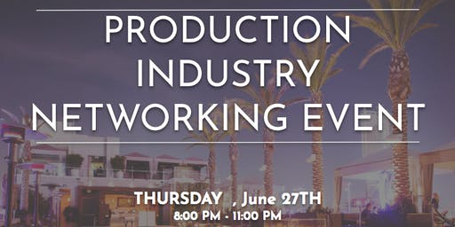Production Industry Networking Event-6/27