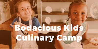 Bodacious Culinary Kids Camp Ages 10+
