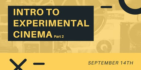 Intro to Experimental Cinema Part II (Production & Process)  tickets