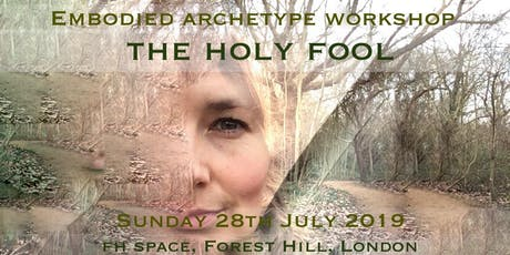 The Holy Fool - Embodied Archetype Workshop tickets