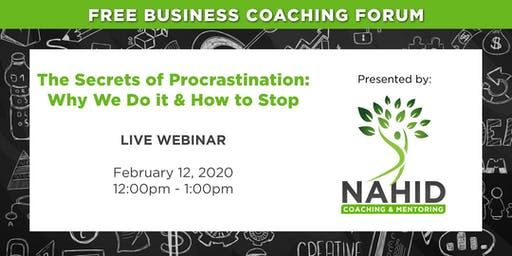 Free Coaching Webinar: The Secrets of Procrastination – Why We Do It & How to Stop!