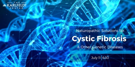 Naturopathic Solutions for Cystic Fibrosis & other Genetic Diseases tickets