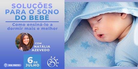Soluções para o Sono do Bebê - Como ensiná-lo a dormir mais e melhor ingressos