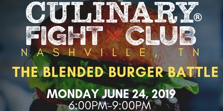 Culinary Fight Club - NASHVILLE: The Blended Burger Battle  tickets