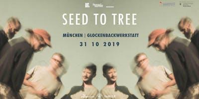 Seed to Tree | München |  Glockenbachwerkstatt