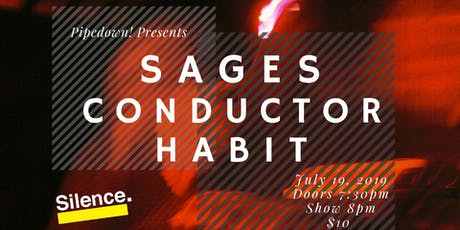 Pipedown! Presents Sages wsg Conductor & Habit tickets