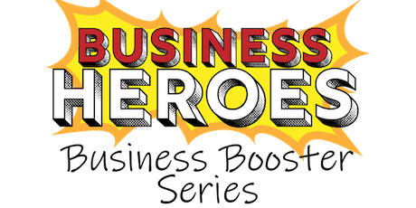 Business Heroes: Where every small business owner is a hero - June 19, 2019 tickets