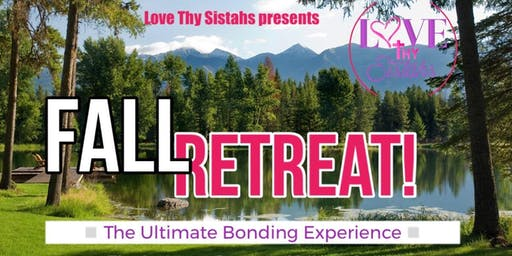 Fall Retreat 2019 Faith+Love+Sisterhood