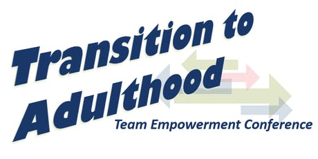 Transition to Adulthood Team Empowerment Conference - Wichita tickets