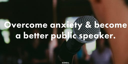 Overcome the anxiety, be a better public speaker. BRIGHTON