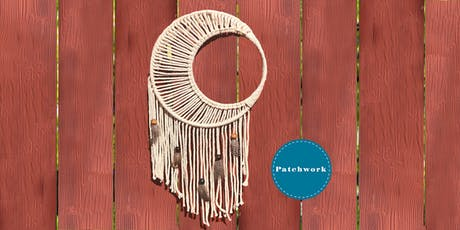 Patchwork Presents Macrame Moon Craft Workshop tickets