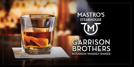 Garrison Brothers Dinner - Mastro's Chicago tickets